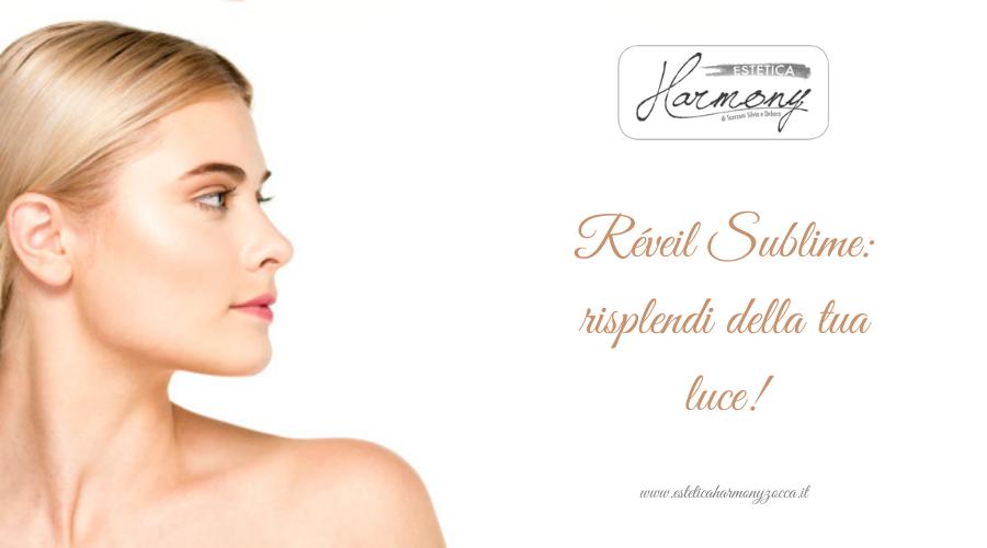 Rinnova la bellezza della tua pelle: Réveil Sublime!